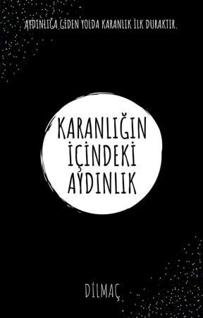 KARAN'lığın İÇİNDEKİ AYDINLIK by diillmacc