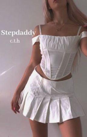 Stepdaddy c.t.h by cdizzleeswizlee