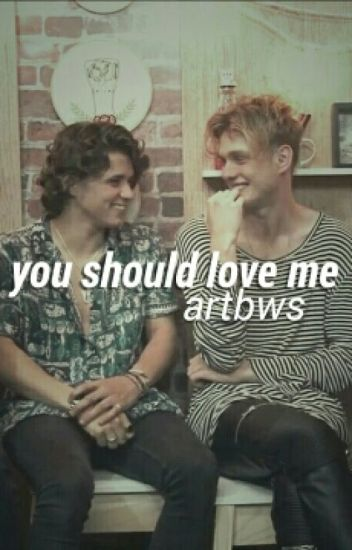 you should love me ; tradley