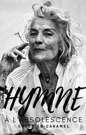 HYMNE À L'OBSOLESCENCE by Coeur-en-caramel