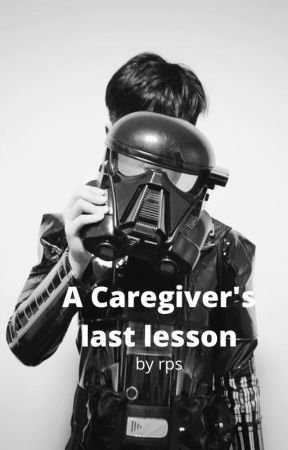 A Caregiver's Last Lesson by Rysteff9820