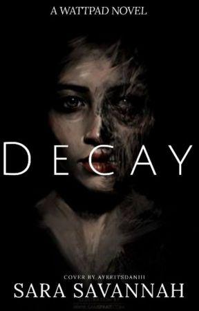 Decay by SolemnlySara