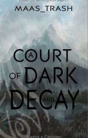 A Court of Dark and Decay by maas_trash