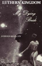 Luthern Kingdom: My Dying Bride by athenarave