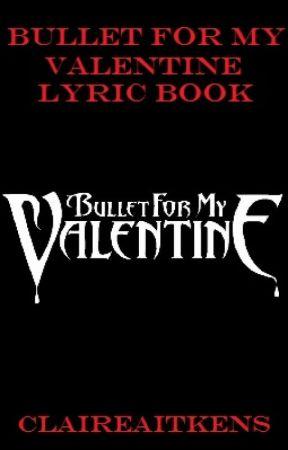 Bullet For My Valentine Lyric Book Tears Don T Fall Part 2 Wattpad