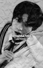 Intimidating    JAEYONG FF by MiinieLixie