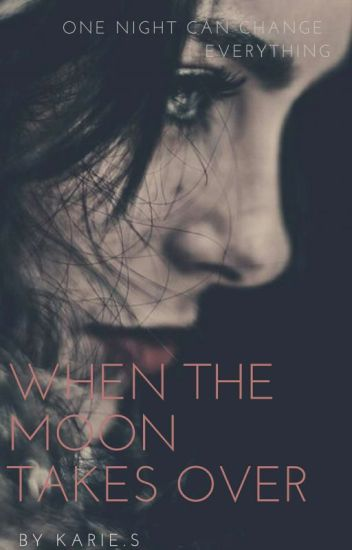 When the moon takes over (gxg)