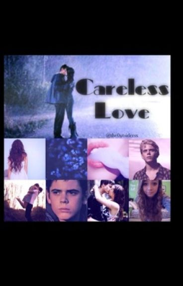 Careless Love: A Ponyboy Curtis Fanfiction