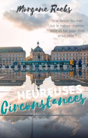 Heureuses Circonstances by MorganeRaeks
