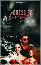 Chess of Love  by sanyayaa