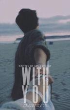 Μαζί σου|Book 1|[✔️] by -CookieP-