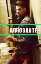 Arrogante by ImOtherOne