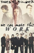 We can make this work (Criminal Minds Fanfiction) by RunawayTh0ughts