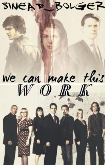 We can make this work (Criminal Minds Fanfiction)