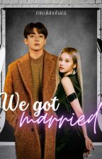 WE GOT MARRIED[FANFIC][ON GOING]✔️ by miyukinohara