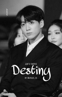 Đọc truyện Destiny | JJK |