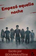 Empezó aquella noche (Teen Wolf Fanfic)  by OnlyMeAndTime