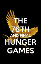 The 76th Hunger Games by just_another_angel