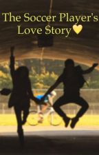 The Soccer Player's Love Story by bri_k17