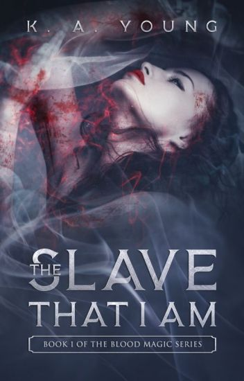The Slave That I Am |Book 1|✔