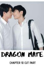 Dragon Mate (Chapter:-10 cut part) by blloveraddicted