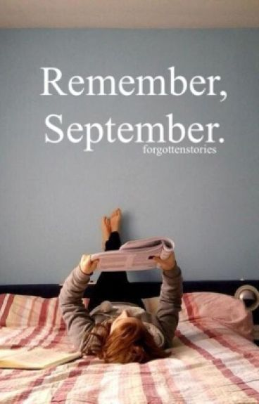 Remember, September. by forgottenstories