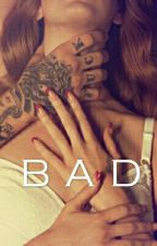 BAD by DontBePathetic