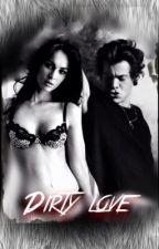 Dirty Love [H.S. F.F] by xXHeraXxk
