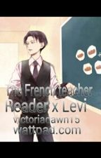 The french teacher (LevixReader smut) by victoriadawn15