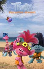 Trolls: Vacation Dream by Slinkydog__official