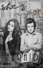 She's Not Afraid (Harry y Tu) ~TERMINADA~ by YessyVegaCaro