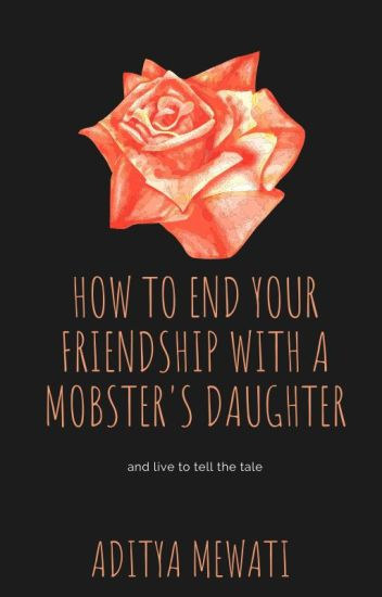 How to end your friendship with a mobster's daughter