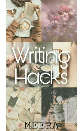 Writing Hacks  by thepositivevibe07