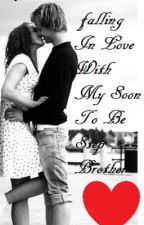 Falling In LOve With My Soon To Be Step Brother by Riot-ChiCk