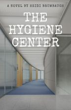 The Hygiene Center by heidibrumbaugh