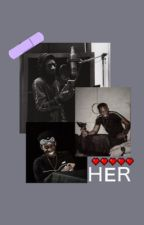 HER || a tobi brown story by Joshs-Babygirl