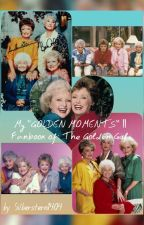 "My ""GOLDEN MOMENTS"" 