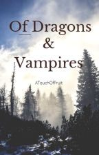 Of Dragons & Vampires by ATouchOfFruit