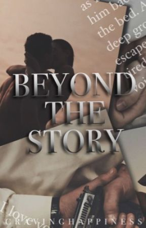 Beyond The Story.  by cravinghappiness