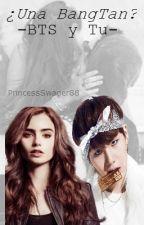 ¿Una BangTan? [BTS y tu] TERMINADA. by PrincessSwager88