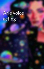 Arie voice acting by ArieTheUTLover