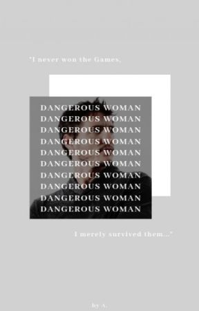 DANGEROUS  WOMAN || THE HUNGER GAMES by iamyourcherrybomb