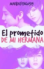EL Prometido De Mi Hermana (Luhan y Tu) by MarbaFeng0319