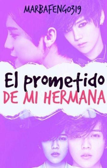 EL Prometido De Mi Hermana (Luhan y Tu)
