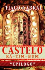 Castelo Rá-Tim-Bum: Epílogo by TiagoCabral8