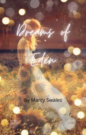 Dreams of Eden by marcyswales17
