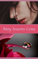 May Seasons Come (Werewolf Romance) by foreverhopeful