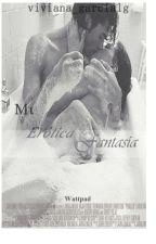 Mi Erótica Fantasía by ViviGarcia937