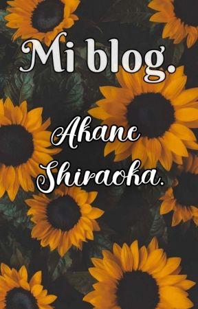 Mi blog. (Akane Shiraoka) by AkaneShiraoka