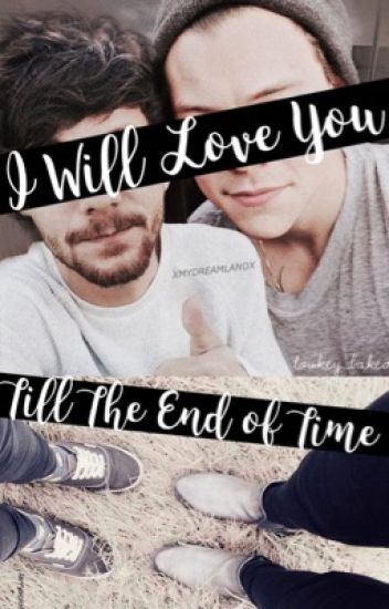 i will love you till the end of time (larry mpreg)